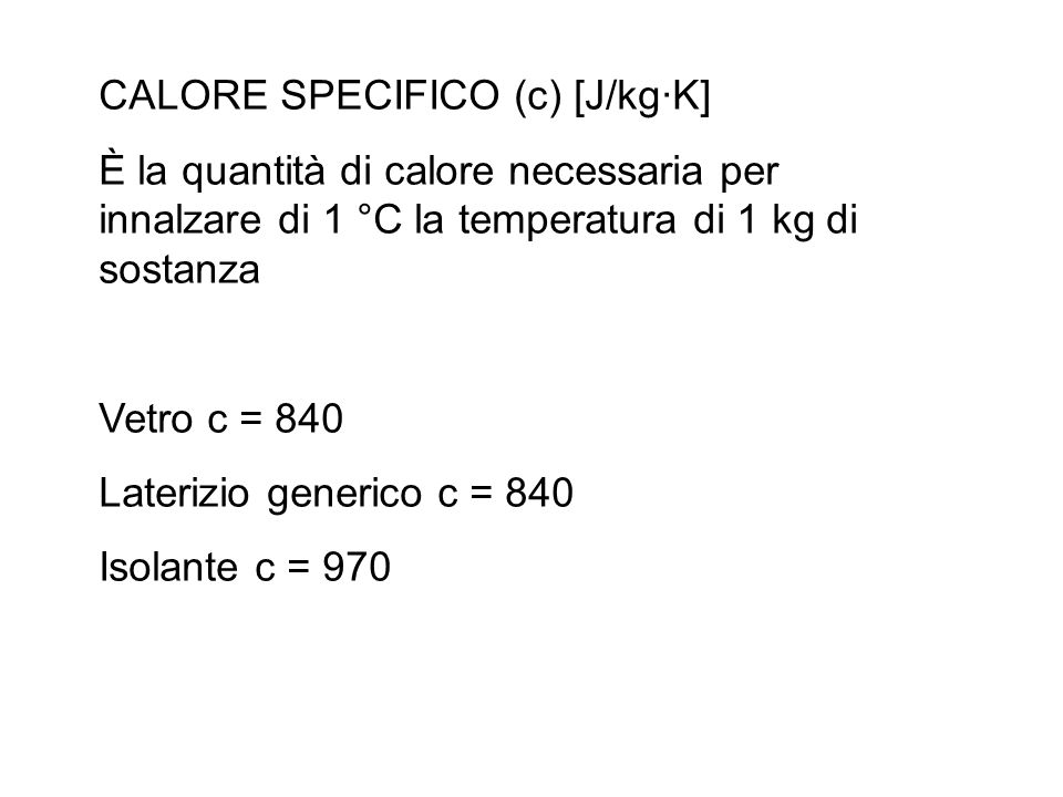 CALORE SPECIFICO (c) [J/kg·K]